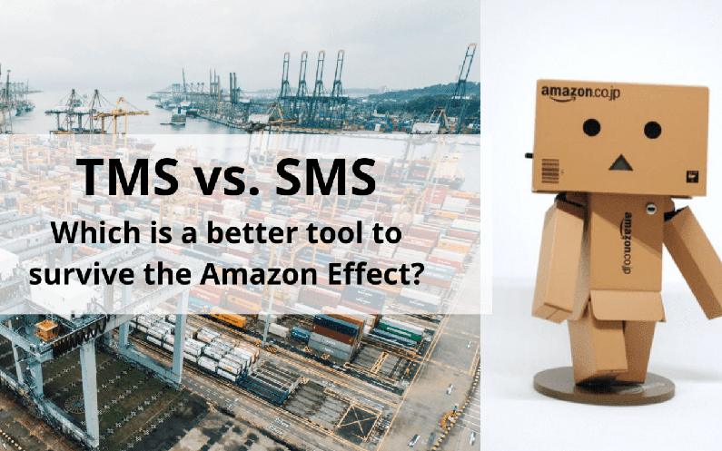 Transportation Management System (TMS) vs. Shipping Management Solution (SMS): Which is a better tool to survive the Amazon effect?